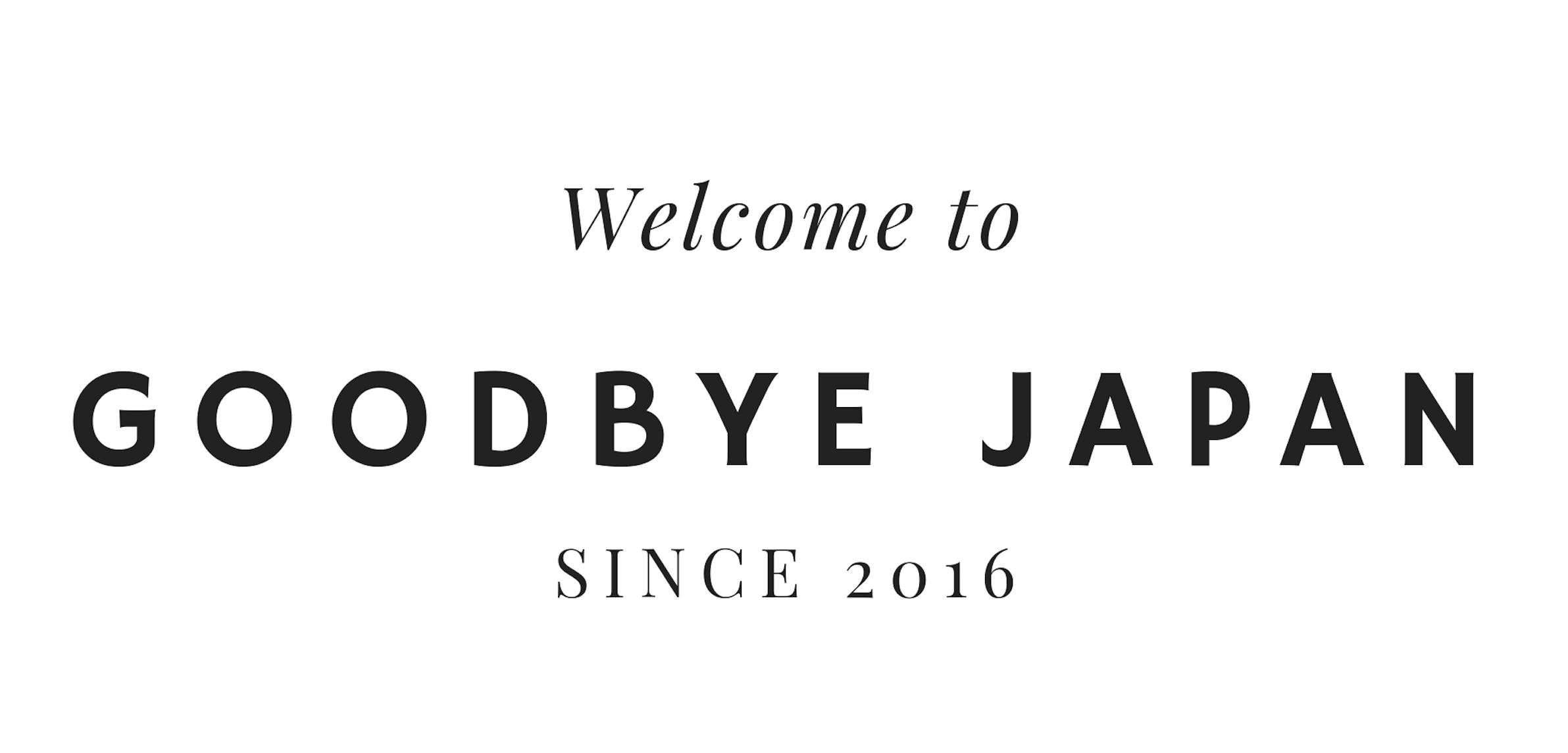 Goodbye Japan